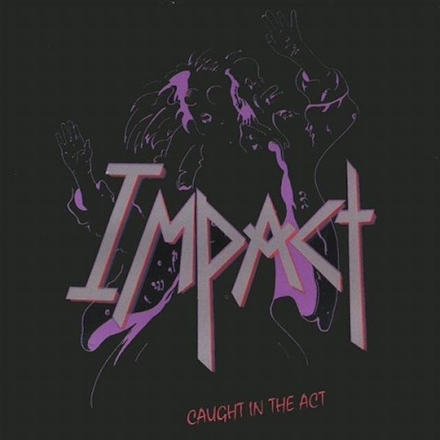Impact CAUGHT IN THE ACT CD