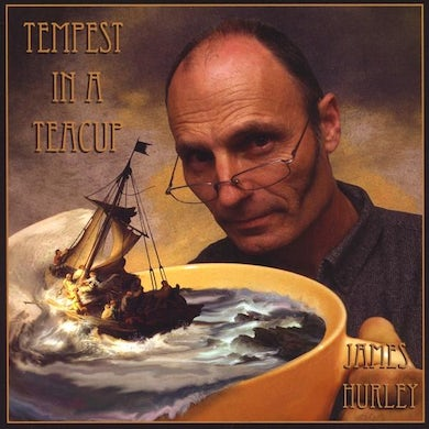 James Hurley TEMPEST IN A TEACUP CD