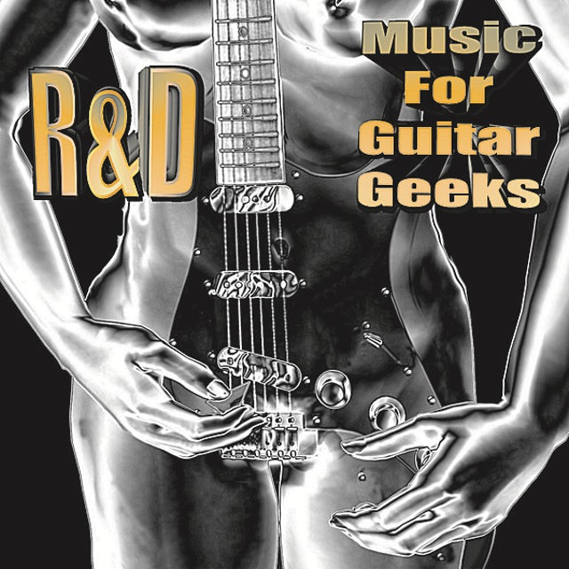 R & D MUSIC FOR GUITAR GEEKS CD