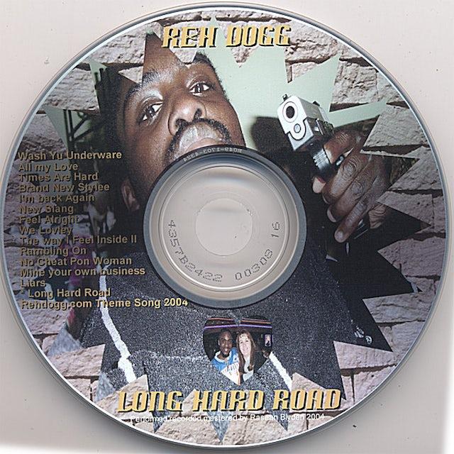 Reh Dogg LONG HARD ROAD CD