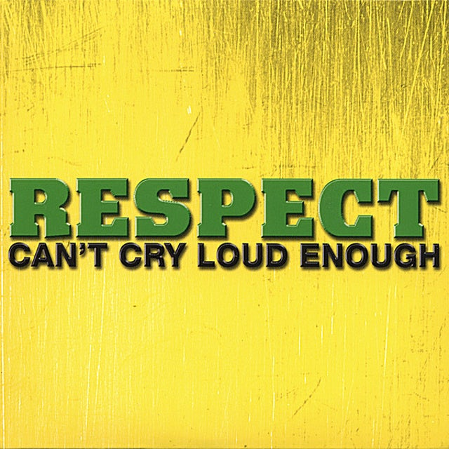 Respect CANT CRY LOUD ENOUGH CD