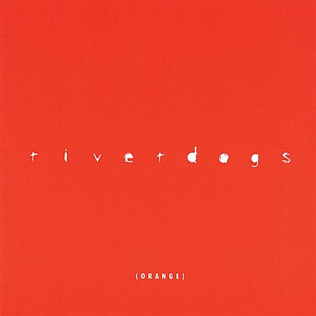 Riverdogs ORANGE CD