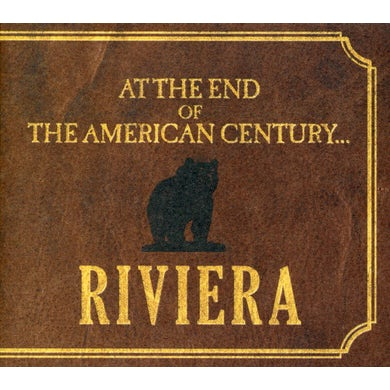 Riviera AT THE END OF THE AMERICAN CENTURY CD
