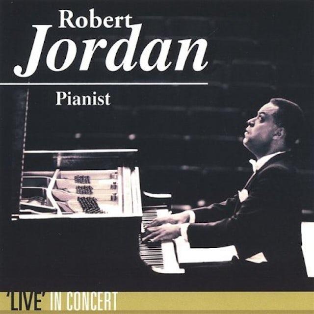 Robert Jordan PIANIST 'LIVE' IN CONCERT CD