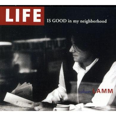 Robert Lamm LIFE IS GOOD IN MY NEIGHBORHOOD 2.0 CD