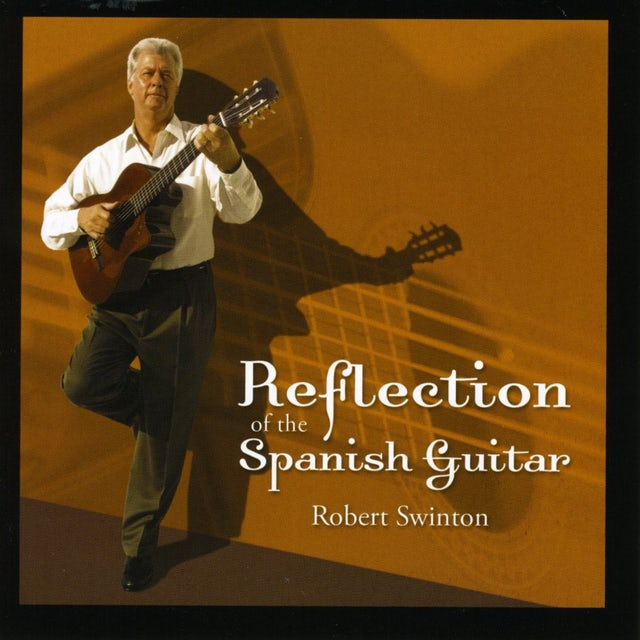 Robert Swinton REFLECTION OF THE SPANISH GUITAR CD