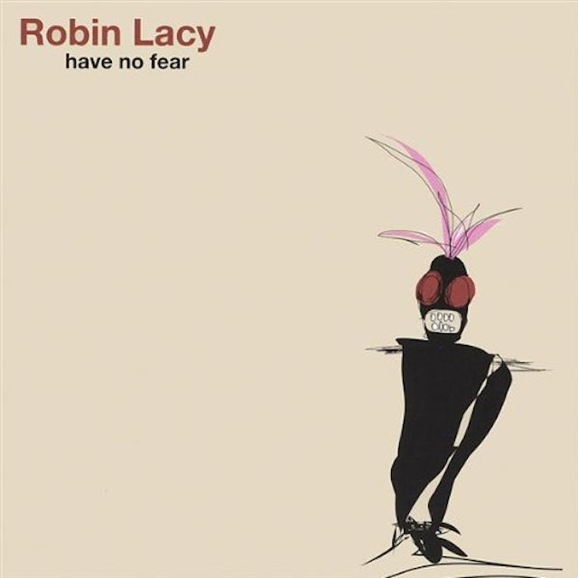 Robin Lacy HAVE NO FEAR CD