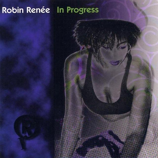 Robin Renee IN PROGRESS CD