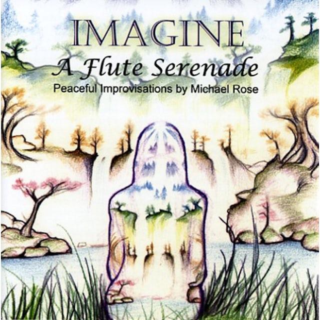 Michael Rose IMAGINE: A FLUTE SERENADE CD