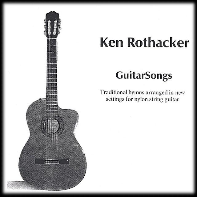 Ken Rothacker GUITARSONGS CD