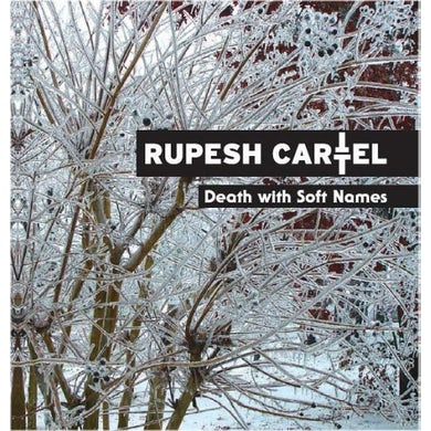 Rupesh Cartel DEATH WITH SOFT NAMES CD