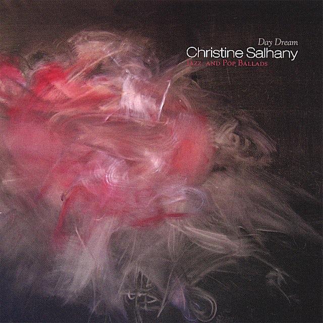 Christine Salhany DAY DREAM: JAZZ & POP BALLADS CD