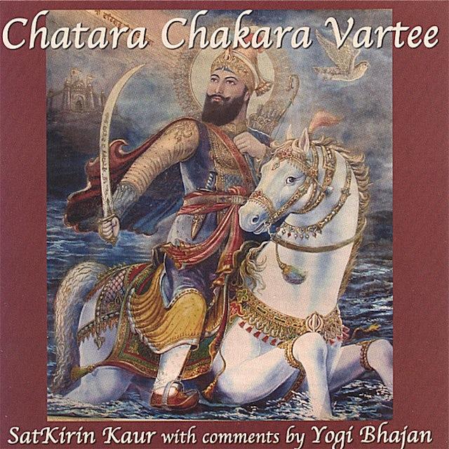 SatKirin Kaur Khalsa CHATARA CHAKARA CD