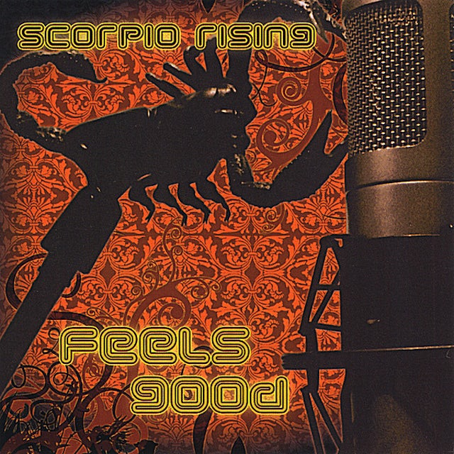Scorpio Rising FEELS GOOD CD