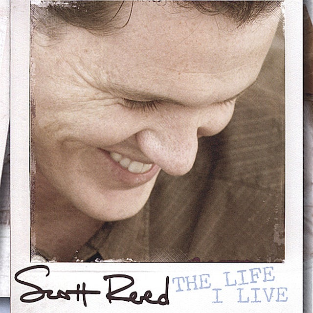 Scott Reed LIFE I LIVE CD