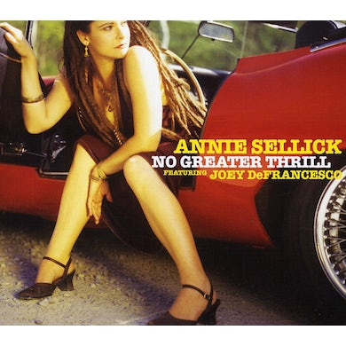 Annie Sellick NO GREATER THRILL CD