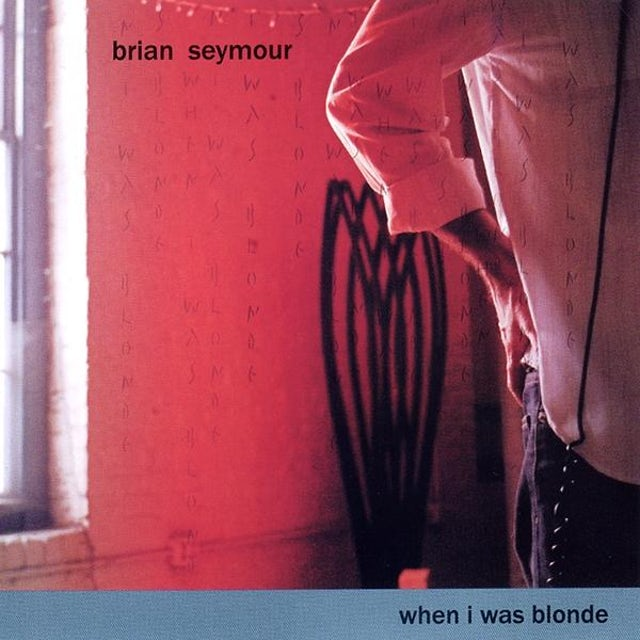 Brian Seymour WHEN I WAS BLONDE CD