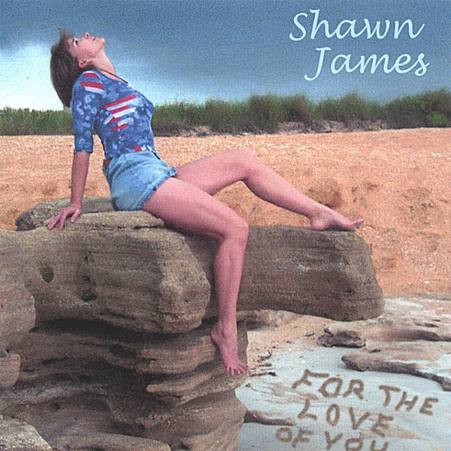 Shawn James FOR THE LOVE OF YOU CD