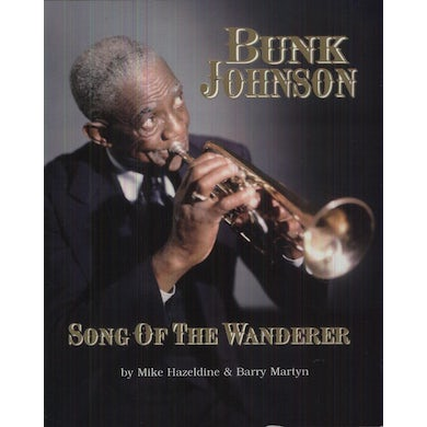 Bunk Johnson SONG OF THE WANDERER CD