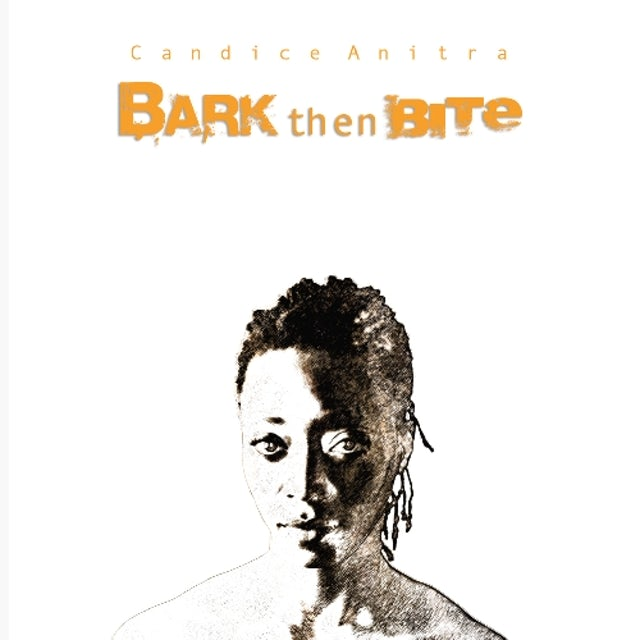 Candice Anitra BARK THEN BITE Vinyl Record