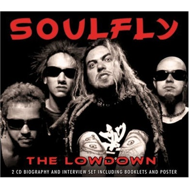 Soulfly LOWDOWN UNAUTHORIZED CD