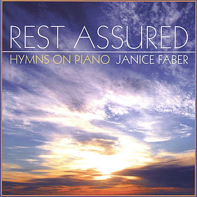 Janice Faber REST ASSURED-HYMNS ON PIANO CD