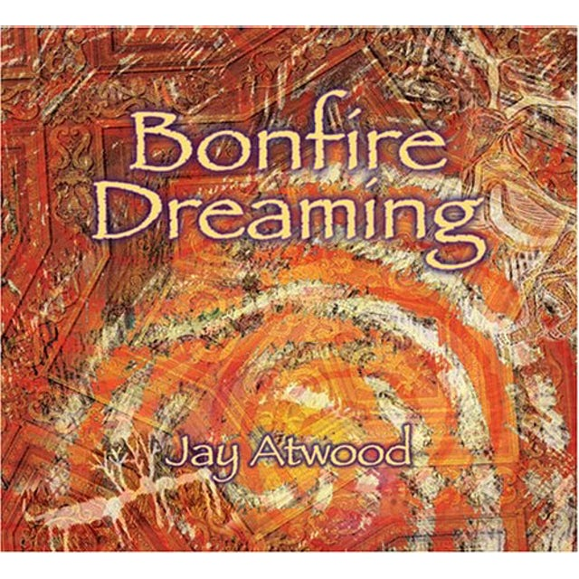 Jay Atwood BONFIRE DREAMING CD