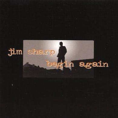 Jim Sharp BEGIN AGAIN CD