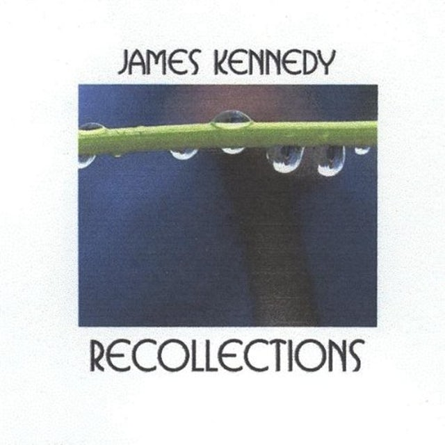 James Kennedy RECOLLECTIONS CD