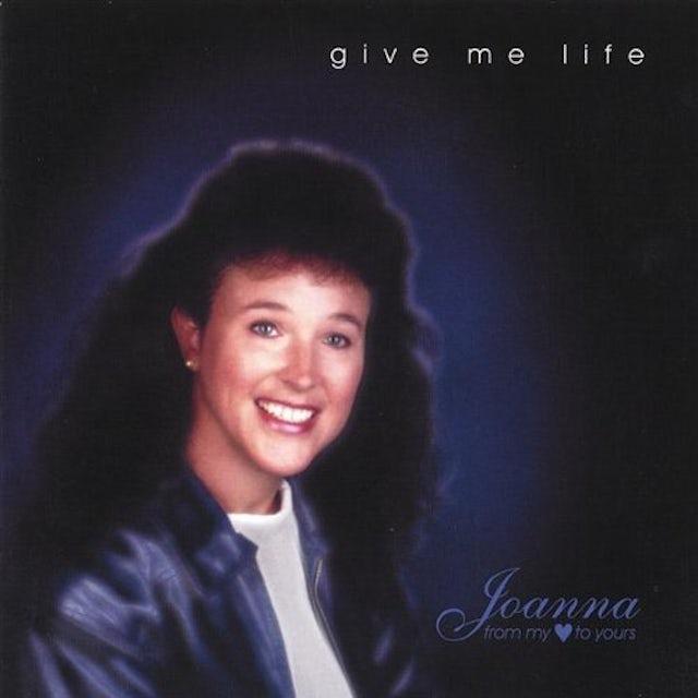 Joanna GIVE ME LIFE CD