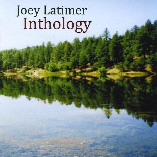 Joey Latimer INTHOLOGY CD
