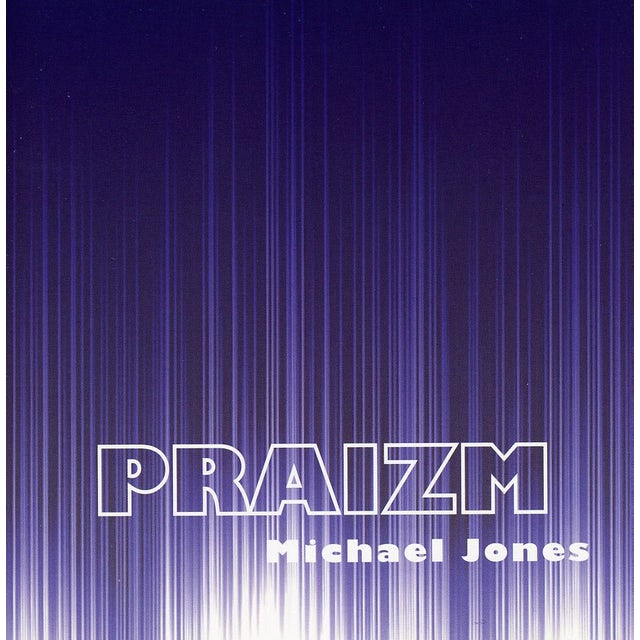 Michael Jones PRAIZM CD