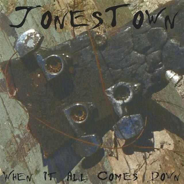 Jonestown WHEN IT ALL COMES DOWN CD