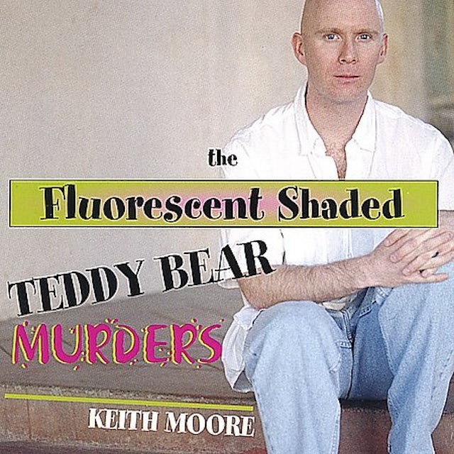 Keith Moore FLUORESCENT SHADED TEDDY BEAR MURDERS CD