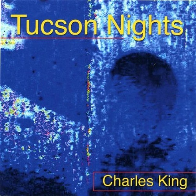 Charles King TUCSON NIGHTS CD