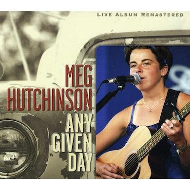 Meg Hutchinson ANY GIVEN DAY (LIVE) CD
