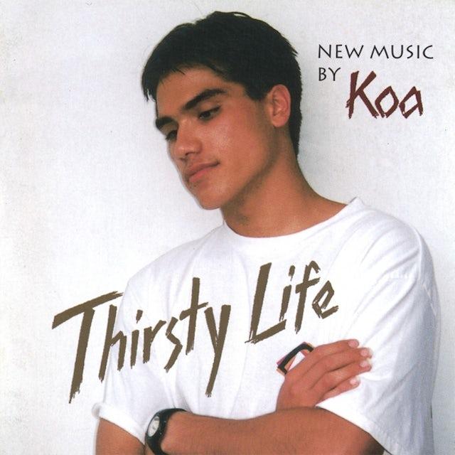 Koa THIRSTY LIFE CD