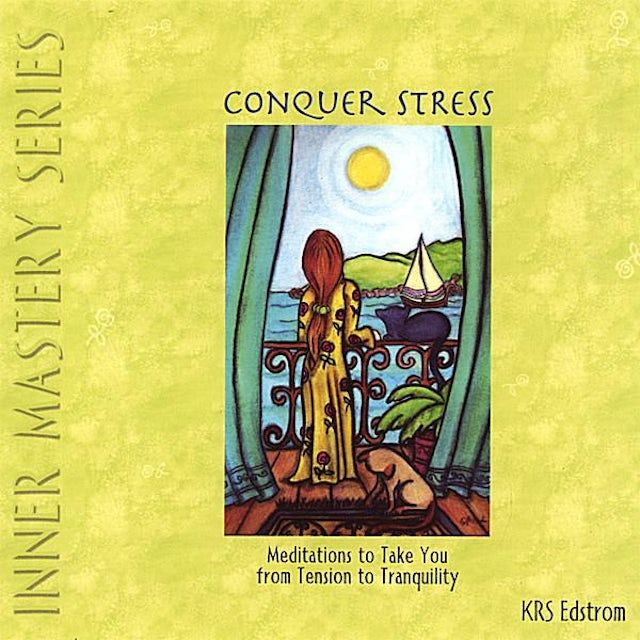 KRS Edstrom CONQUER STRESS: MEDITATIONS TO TAKE YOU FROM TENSI CD
