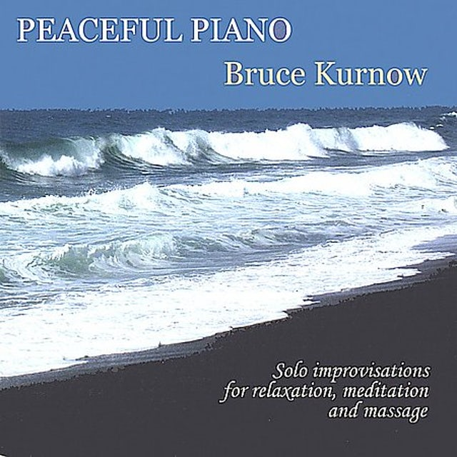 Bruce Kurnow PEACEFUL PIANO CD