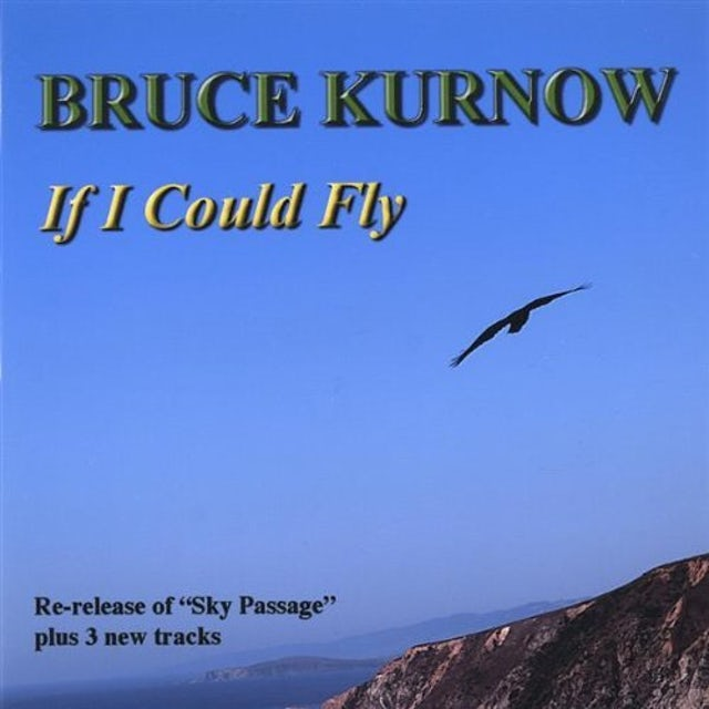 Bruce Kurnow IF I COULD FLY CD