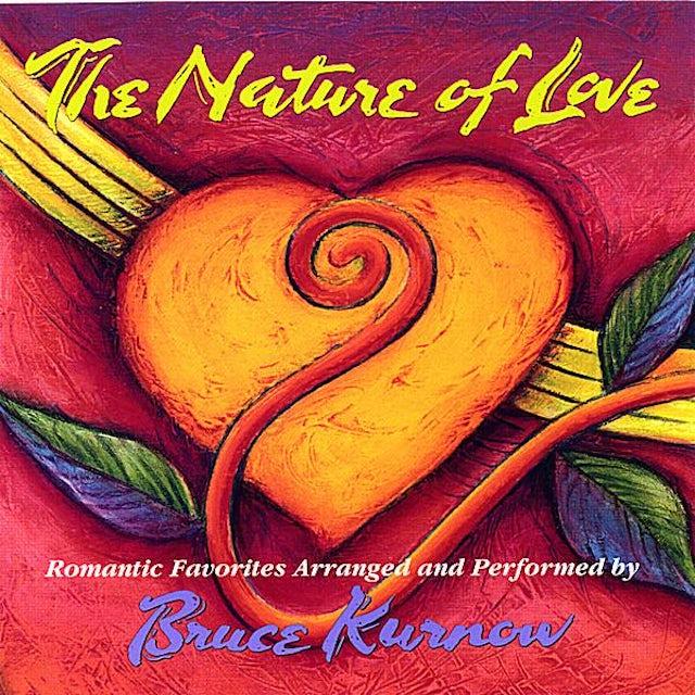 Bruce Kurnow NATURE OF LOVE CD