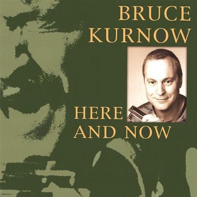 Bruce Kurnow HERE & NOW CD