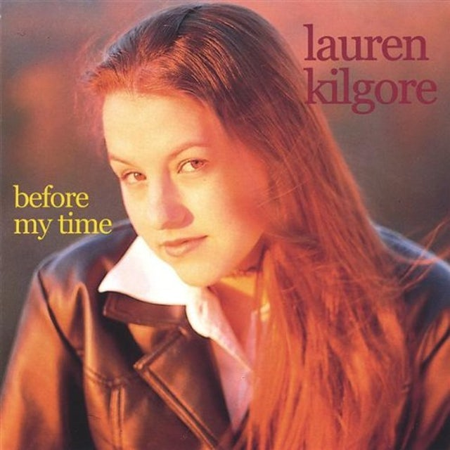Lauren Kilgore BEFORE MY TIME CD