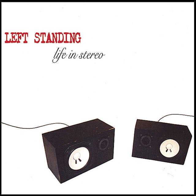 Left Standing LIFE IN STEREO CD