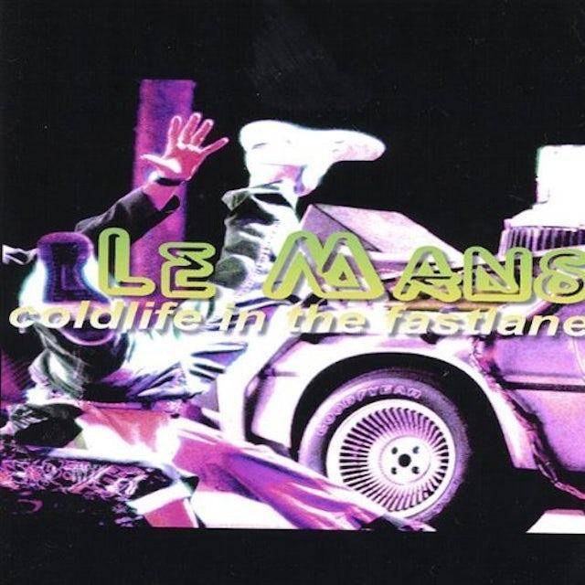 Le Mans COLDLIFE IN THE FASTLANE CD