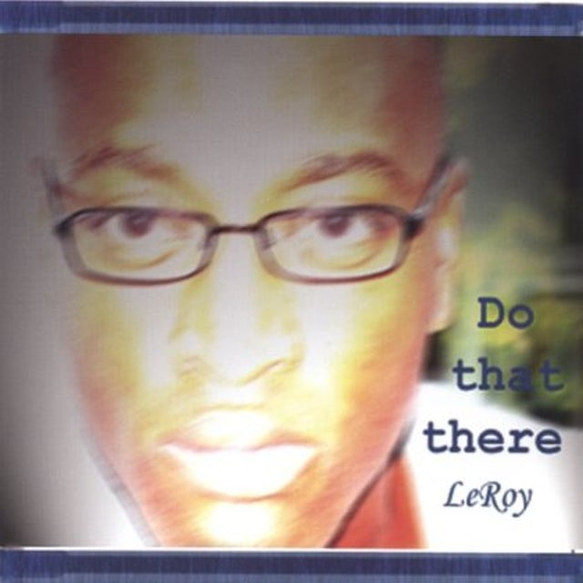 Leroy DO THAT THERE CD