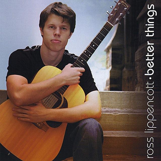Ross Lippencott BETTER THINGS CD