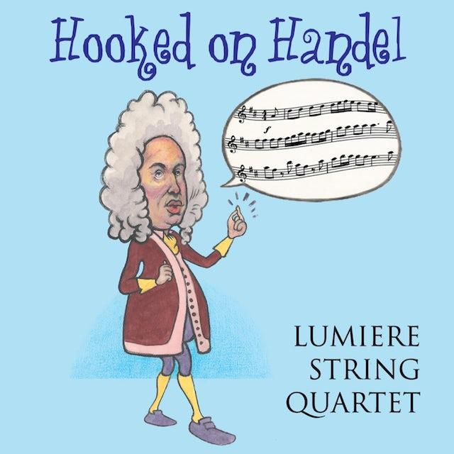 Lumiere String Quartet HOOKED ON HANDEL CD