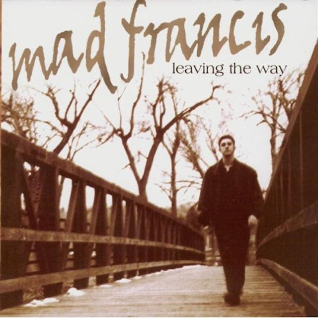 Mad Francis LEAVING THE WAY CD