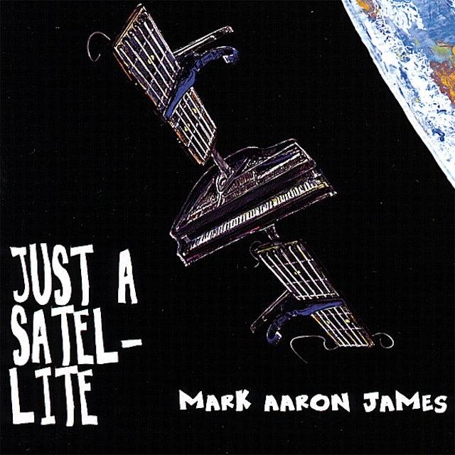 Mark Aaron James JUST A SATELLITE CD